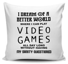 I Dream Of A Word Where I Can Play Video Games Funny Novelty Cushion Cover