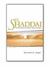 El Shaddai: The God Who Is More Than Enough -  by Kenneth E Hagin, Sr.