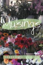 My Musings by Sharron J. Ducimo (2012, Paperback)