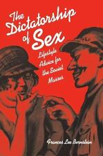 The Dictatorship of Sex: Lifestyle Advice for the Soviet Masses: By Bernstein...