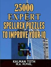 Spelling IQ Boost: 25000 Expert Spellrex Puzzles to Improve Your IQ by Kalman...