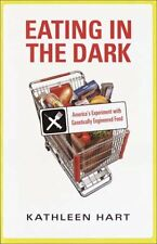 Eating in the Dark: Americas Experiment with Gene