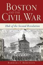 Boston and the Civil War: Hub of the Second Revolution (Paperback or Softback)