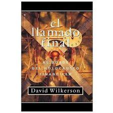 El Llamado Final : Al Borde Del Holocausto Financiero by David Wilkerson (2000,