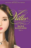Killer (Pretty Little Liars, Book 6) By Sara Shepard. 9780061566134
