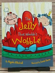 The Jelly That Wouldn't Wobble, Angela Mitchell, Paperback