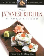 The Japanese Kitchen : 250 Recipes in a Traditional Spirit by Hiroko Shimbo...