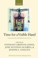 Time for a Visible Hand: Lessons from the 2008 World Financial Crisis (Initiativ
