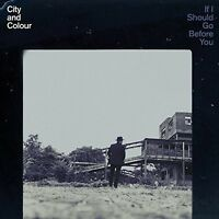 City and Colour - If I Should Go Before You [New Vinyl]