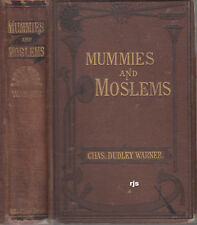 Mummies and Moslems Charles Dudley Warner 1st Edition Belford Brothers 1876