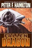 Fallen Dragon Hardcover Peter F. Hamilton