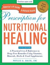 Prescription for Nutritional Healing by Phyllis A. Balch 5th Edition NEW WH5079