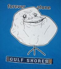 "Gulf Shores ""Forever Alone"" Troll Internet Meme T Shirt Blue Alvin's Island XL"