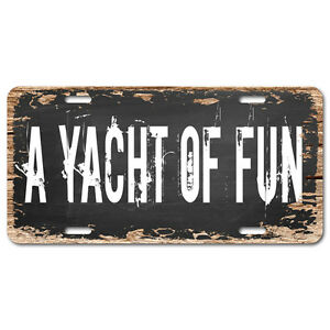 LP0487 A Yacht of Fun Auto License Plate Home Bar Room Wall Door Decor sign