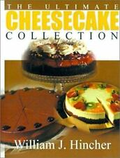 Ultimate Cheesecake Collection: By William J Hincher