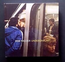 Bob Mazzer UNDERGROUND | London Photography Hardback First Edition 2014 VGC