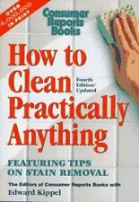 How to Clean Practically Anything, The Editors of Consumer Reports, 0890438439,