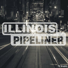 Illinois Pipeliner Pipe Liner Decal Vinyl Oil Gas Pipeline Sticker Chicago