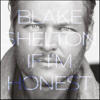 BLAKE SHELTON - IF I'M HONEST CD ~ COUNTRY *NEW*
