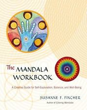 The Mandala Workbook : A Creative Guide for Self-Exploration, Balance, and...