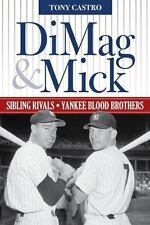 Dimag and Mick : Sibling Rivals, Yankee Blood Brothers by Tony Castro