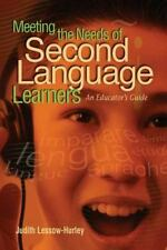 Meeting the Needs of Second Language Learners: An Educator's Guide: By Judith...