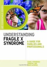 Understanding Fragile X Syndrome: A Guide For Families And Professionals (jkp...