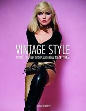 Vintage Style: 25 Iconic Fashion Looks and How to Get Them by Sarah Kennedy (Har