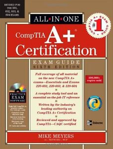 CompTIA A+ Certification All-in-One Exam Guide, Sixth Edition,Mike Meyers