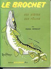 LE BROCHET - SES MOEURS SES PÊCHES - Raoul Renault 1966
