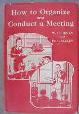 HOW TO ORGANIZE AND CONDUCT A MEETING HC Henry Seeley!