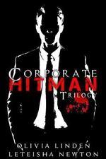 Corporate Hitman Trilogy : Vol 1-3: By Newton, LeTeisha Linden, Olivia