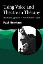 Using Voice and Theatre in Therapy: The Practical Application of Voice Movement