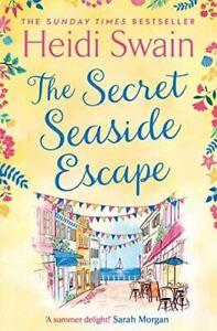 Swain, Heidi, The Secret Seaside Escape: Escape to the seaside with the most hea