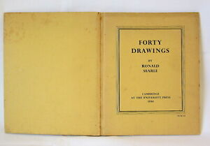 FORTY DRAWINGS By RONALD SEARLE Cambridge At The University Press 1946 1st EDITI