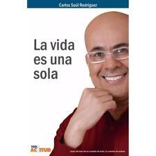 La Vida Es Una Sola by Carlos Saul Rodriguez (Spanish, Paperback)