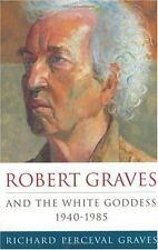 Robert Graves and the White Goddess: 1940-1985 (v. 3)-ExLibrary