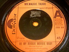 "MR WALKIE TALKIE - BE MY BOOGIE WOOGIE BABY   7"" VINYL"