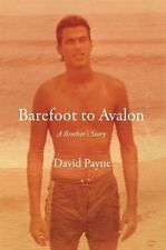 Barefoot to Avalon: A Brother's Story, Payne, David