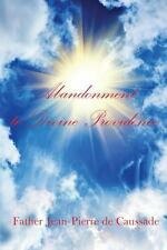 Abandonment to Divine Providence by Jean-Pierre De Caussade (2013, Paperback)