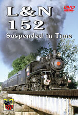 L&N 152 Suspended in Time DVD NEW Greg Scholl Louisville & Nashville #152