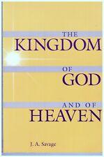 John Ashton Savage, The Kingdom of God and of Heaven