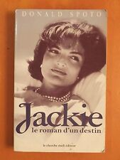 Jackie le roman d'un destin. Donald Spoto. éditions Le Cherche Midi