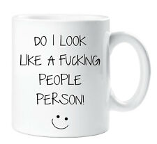 Do I Look Like A Fucking People Person Mug Cup Funny Gift Sarcasm Sarcastic