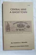 Clarence monette central mine a ghost town softcover book 1995