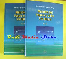 book libro S.Sherlock J.Dooley MALATTIE DEL FEGATO E DELLE VIE BILIARI 1 2 (LG1)