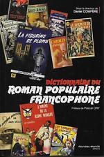 DICTIONNAIRE DU ROMAN POPULAIRE FRANCOPHONE - LITTERATURE POPULAIRE - D. COMPERE