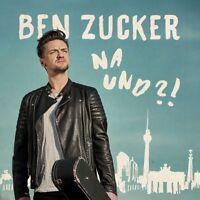 BEN ZUCKER - NA UND?!   CD NEU