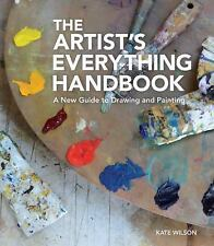 The Artist's Everything Handbook: A New Guide to Drawing and Painting, Wilson, K