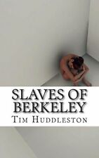 NEW Slaves of Berkeley: The Shocking Story of Human Trafficking in the United St